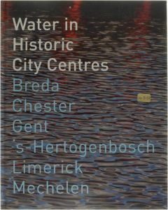 Water in Historic City Centers Jaap Huisman [2007] 9789071376313
