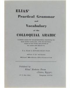 Elias' Practical Grammar and Vocabulary of the Colloquial Arabic [Paperback] Edward Elias Elias [1943]