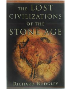 The Lost Civilizations of the Stone Age [Paperback] Richard Rudgley [2000] 9780684862705