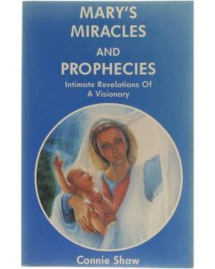 Mary's Miracles and Prophecies [Paperback] Connie Shaw [1996] 9780964920217
