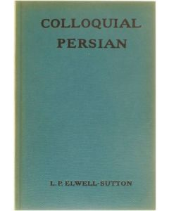 Colloquial Persian [Hardcover] L.P. Elwell-Sutton [1965]