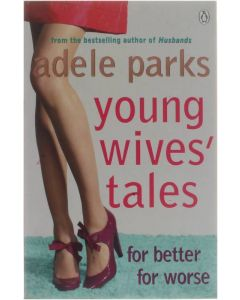 Young Wives' Tales [Paperback] Adele Parks [2008] 9780141024783