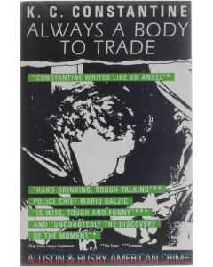 Always a Body to Trade [Paperback] K. C. Constantine [1986] 9780850316766