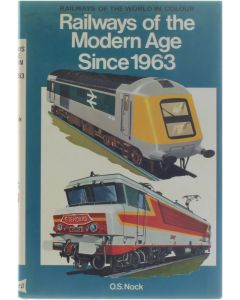 Railways of the Modern Age Since 1963 [Hardcover] O.S. Nock [1975] 9780713707533