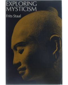 Exploring Mysticism - A Methodological Essay [Paperback] Frits Staal [1975] 9780520027268