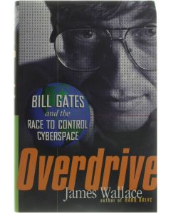 Overdrive - Bill Gates and the Race to Control Cyberspace [Hardcover] James Wallace [1997] 9780471180418