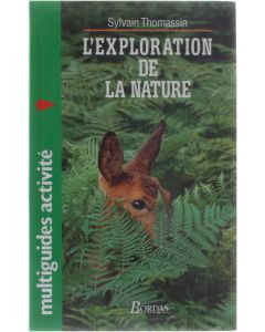 L'exploration de la nature [Broché] Sylvain Thomassin [1992] 9782040185947