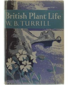 British Plant Life. A survey of Britisch Natural History [Hardcover] W.B. Turrill [1948]