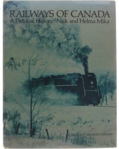 Railways of Canada : A Pictorial History [Hardcover] Nick and Helma Mika [1972] 9780070927766
