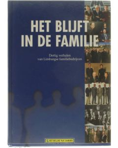 Het blijft in de familie [Hardcover] Dominique Claes, Guido Kloostermans, Jan-roel Driessen, Jos Sterk, Guy Thuwis [2002] 9789076322162