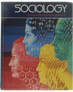 Sociology [Hardcover] Champion/Kurth/Hastings/Harris [1984] 9780030589799