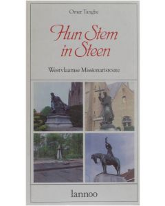 Hun Stem in Steen: Westvlaamse Missionarisroute [Paperback] Omer Tanghe [1984] 9789020912333