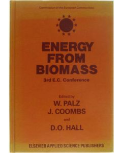 Energy from the Biomass: Third EC conference (Proceedings of the International Conference on Biomass Hel  [Hardcover] W. Palz; J. Coombs; D.O. Hall [1985] 9780853343967