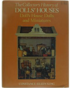 The Collector's History of Doll's Houses: Doll's House Dolls and Miniatures [Hardcover] Constance Eileen King [1983] 9780312150280