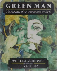 Green Man - The Archetype of Our Oneness with the Earth [Paperback] William Anderson [1998] 9780951703816