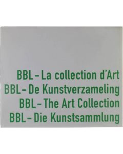 BBL - La Collection d´Art, De Kunstverzameling, The Art Collection, Die Kunstsammlung Collectif [1997]