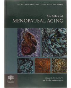 An atlas of menopausal aging: A photographic review of scanning electron microscopy [Hardcover] Motta Pietro M.; Makabe Sayoko [2003] 9781842141229