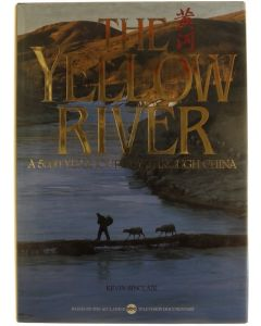 The yellow river, a 5000 years journey through China [Hardcover] SinclaerKevin [1987] 9780895351920