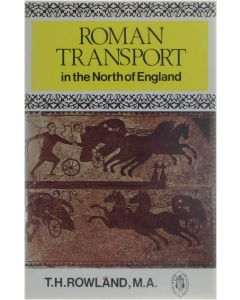 Roman transport in the North of England [Paperback] Rowland T.H. [1976] 9780859830232