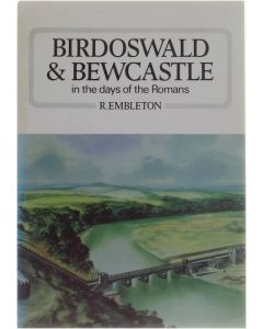 Birdoswald, Bewcastle and Castleheads in the days of the Romans [Paperback] Graham Frank - Embleton Ronald  (ill.) [1982] 9780859831376