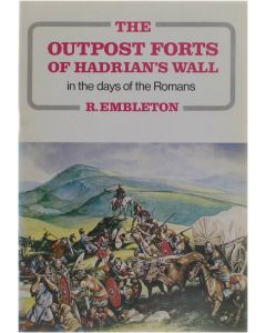 The outpost forts of Hadran's wall in the days of the Romans [Paperback] Graham Frank - Embleton Ronald  (ill.) [1983] 9780859831529