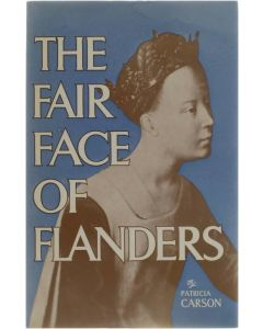 The fair face of Flanders [Paperback] Carson Patricia [1969]