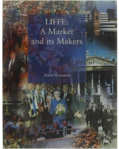 Liffe: A Market and its Makers [Hardcover] David Kynaston [1997] 9781857570564