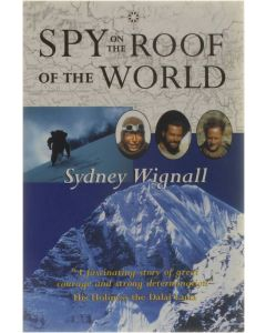 Spy on the Roof of the World [Paperback] Sydney Wignall [1997] 9780862416720