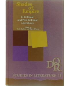 Shades of Empire in Colonial and Post-Colonial Literatures [Hardcover] ed: C.C. Barfoot; Theo D'Haen [1993] 9789051833645