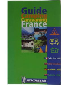 Guide Camping Caravaning France, 2002: 3,000 Terrains Selectionnes, 640 Equipes Pour les Camping Cars, 19 [Paperback] Michelin Travel Publications Staff [2002] 9782061001783