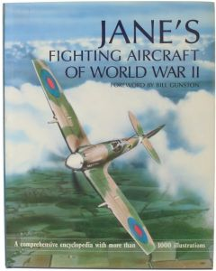Jane's fighting aircraft of wold war II: A comprhensive encyclopedia with more than 1000 illustrations [Hardcover] Bill Gunston (forew.) [1993] 9781851701995