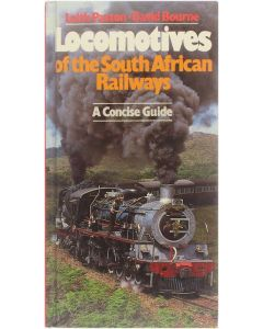Locomotives of the South African Railways - A concise guide [Hardcover] Paxton, Leith; Bourne, David [1985] 9780869772119