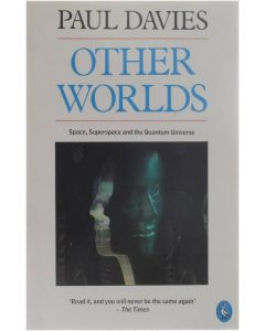Other worlds - Space, Superspace and the Quantum Universe [Paperback] Paul Davies [1988] 9780140228014