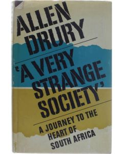 A very strange society. A journey to the heart of South Africa [Hardcover] Allen Drury [1968]