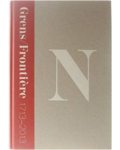 Grens/Frontière 1713-2013 [Hardcover] red: Luc Devoldere [2013] 9789079705139