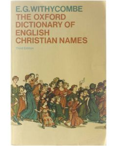 The Oxford Dictionary of English Christian Names [Paperback] E.G. Withycombre [1977] 9780192812131