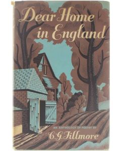 Dear Home in England - An Anthology of Poetry [Hardcover] C.G. Fillmore [1949]